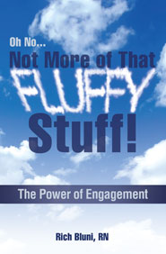 Oh no...Not More of That Fluffy Stuff! The Power of Engagement