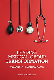 Leading Medical Group Transformation