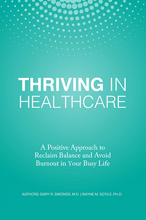 Thriving in Healthcare: A Positive Approach to Reclaim Balance and Avoid Burnout in Your Busy Life