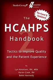 The HCAHPS Handbook 2nd Edition: Tactics to Improve Quality and the Patient Experience