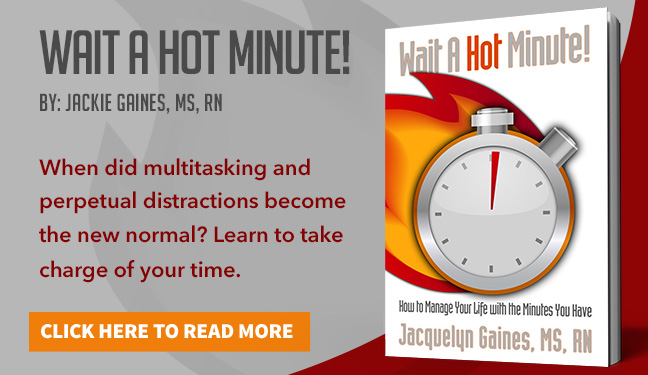 Wait A Hot Minute When did multitasking and perpetual distractions become the new normal? Learn to take charge of your time. Click Here To Read More