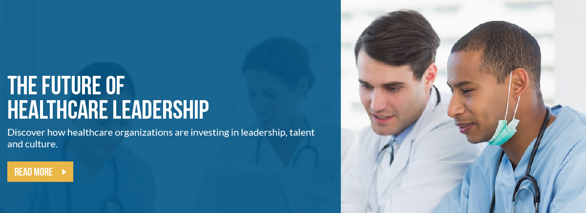 The Future of Healthcare Leadership