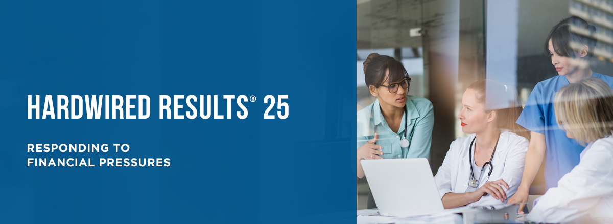 Hardwired Results 25 | Responding to Financial Pressures