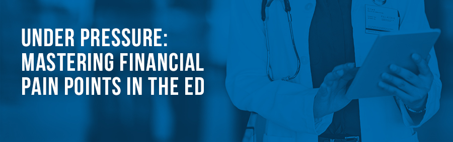 Under Pressure: Mastering Financial Pain Point in the ED