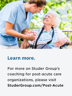 Learn more about post-acute healthare coahing with Studer Group.