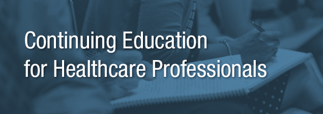 Continuing Education for Healthcare Professionals