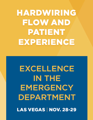 Hardwiring Flow and Patient Experience. Excellence in the Emergency Department. Las Vegas Nov. 28-29