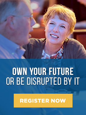 Own Your Future, or Be Disrupted By It - Register Now