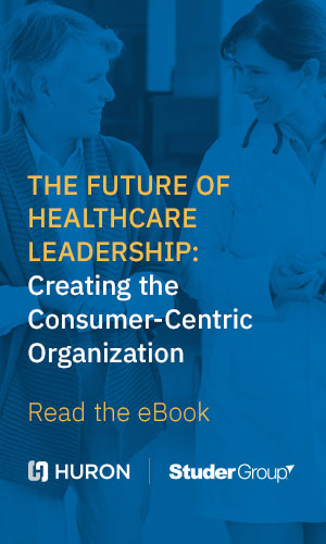 "Read the eBook ""The Future of Healthcare Leadership: Creating the Consumer-Centric Organization""."
