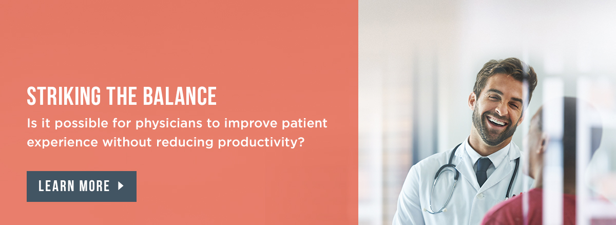 Balancing Patient Experience and Productivity