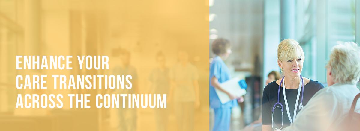 Enhance Your Care Transition Across the Continuum