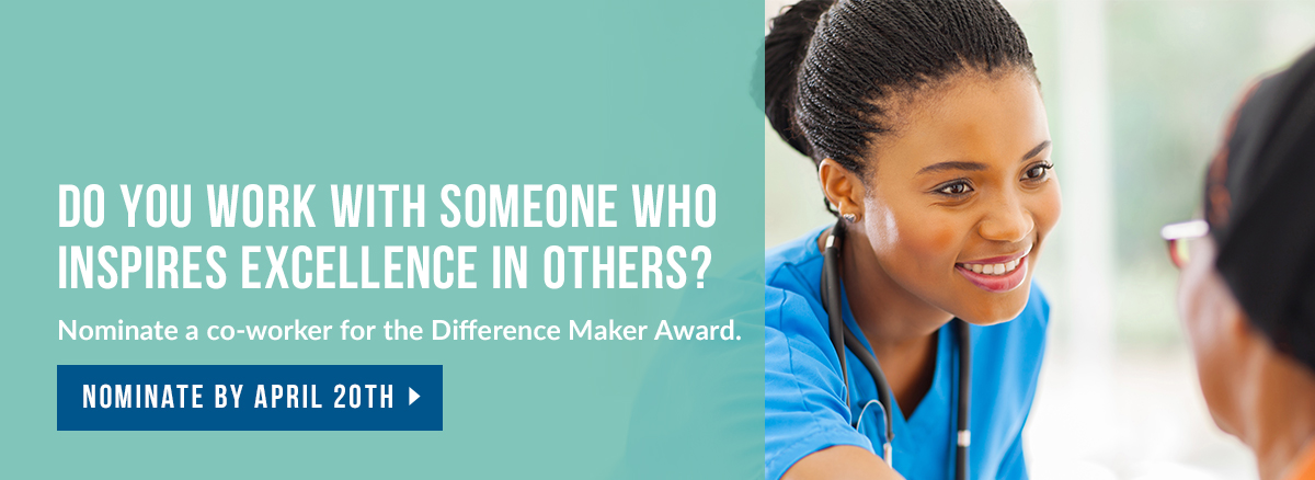 Nominate a co-worker for the Difference Maker Award by April 20th