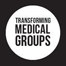 Transforming Medical Groups